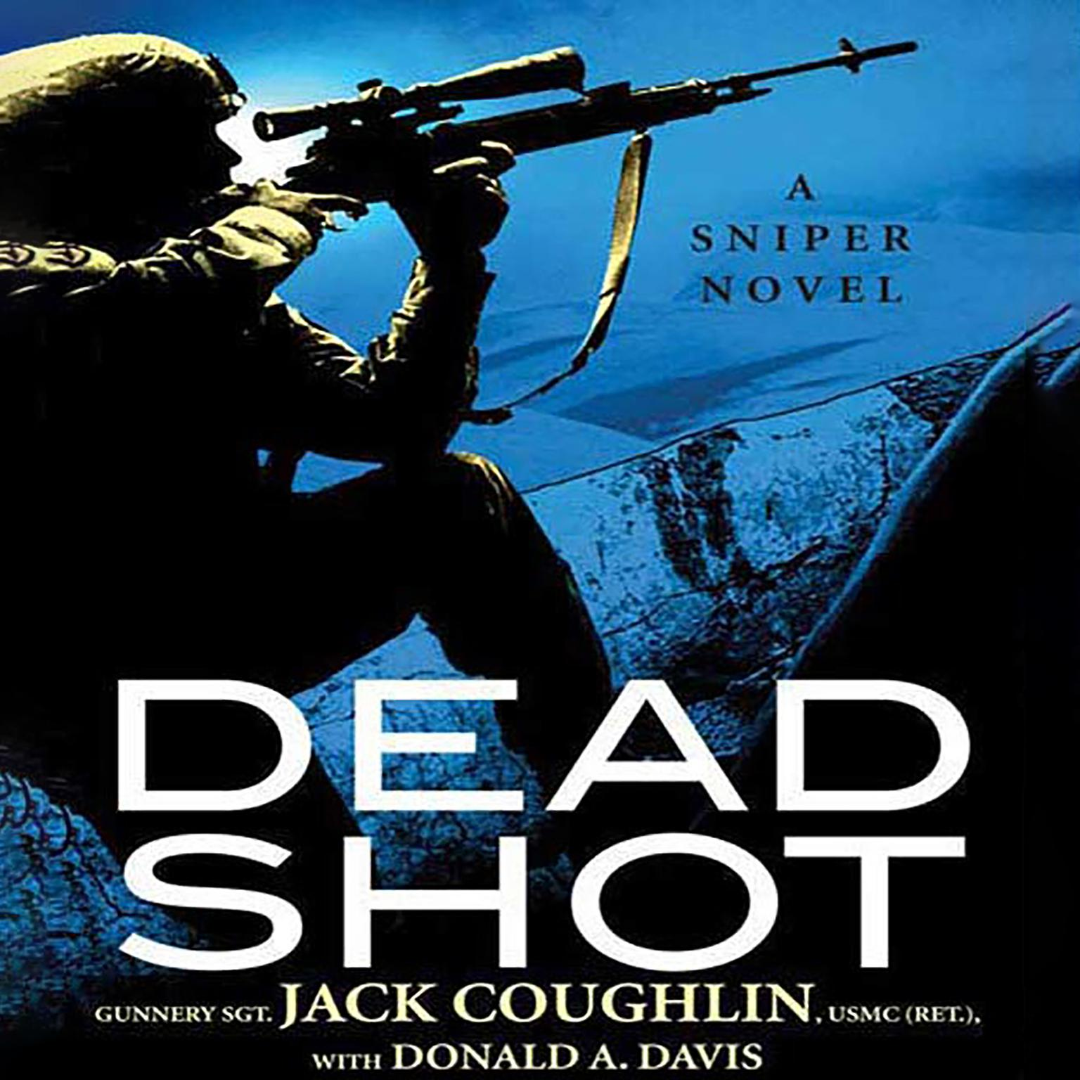 Printable Dead Shot: A Sniper Novel Audiobook Cover Art