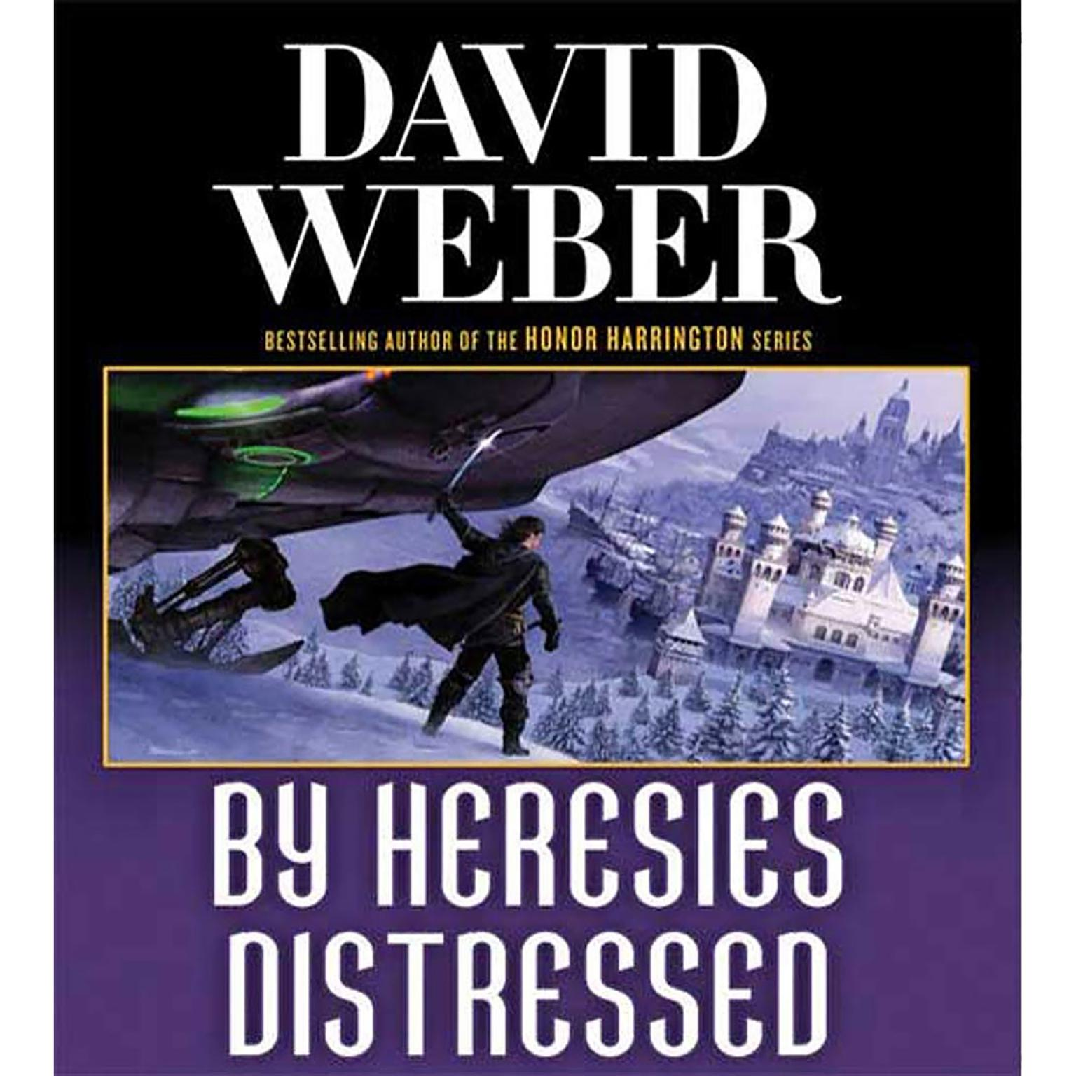 Printable By Heresies Distressed: A Novel in the Safehold Series (#3) Audiobook Cover Art