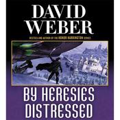 By Heresies Distressed Audiobook, by David Weber