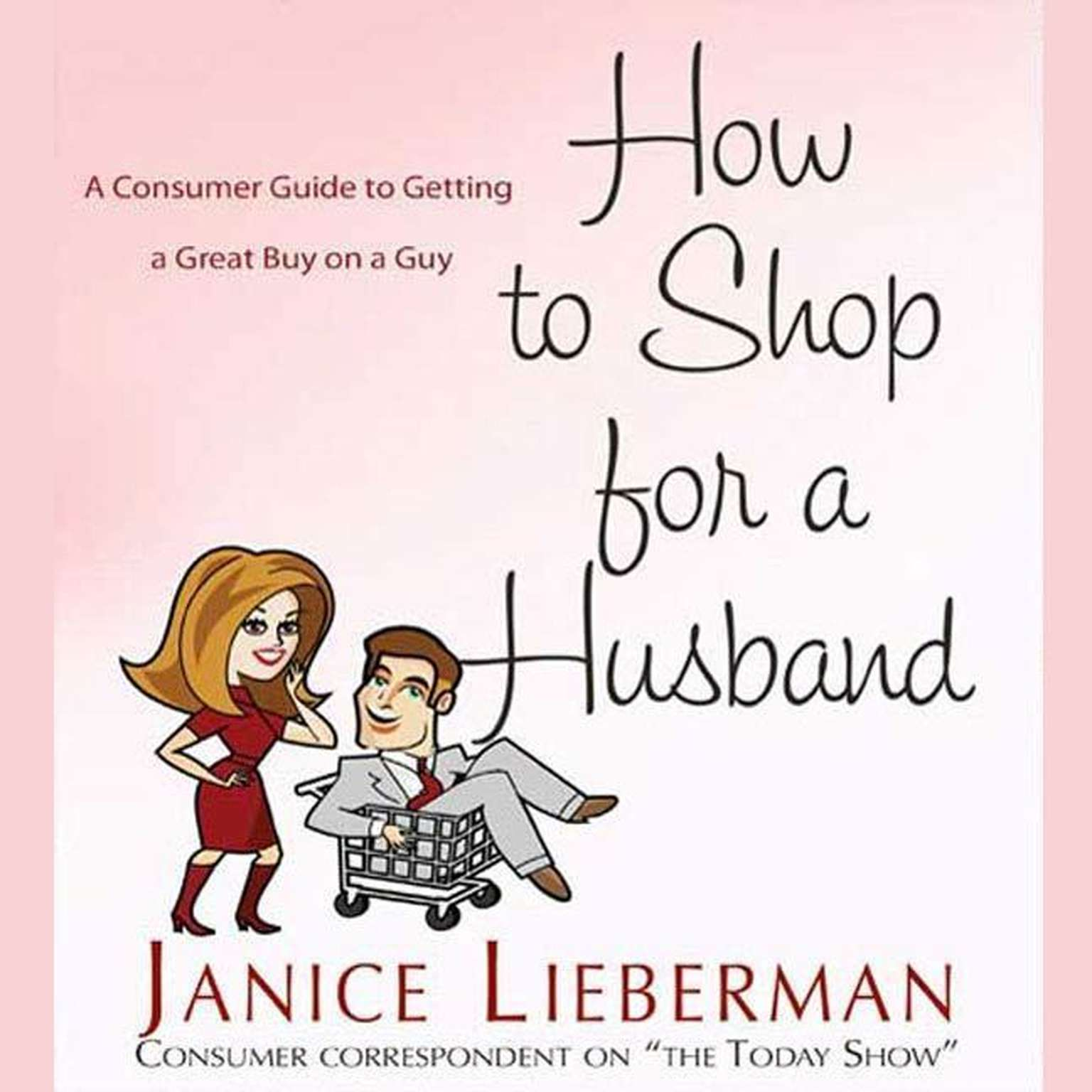 Printable How to Shop for a Husband: A Guide to Getting a Great Buy on a Guy Audiobook Cover Art
