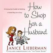 How to Shop for a Husband: A Consumer Guide to Getting a Great Buy on a Guy Audiobook, by Janice Lieberman, Bonnie Teller
