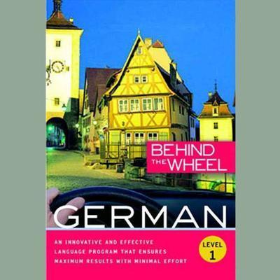 Behind the Wheel - German 1 Audiobook, by Behind the Wheel