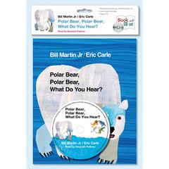 Polar Bear, Polar Bear, What Do You Hear? Audiobook, by Bill Martin, Bill Martin, Bill Martin, Eric Carle
