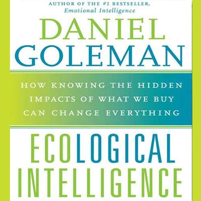 Printable Ecological Intelligence: How Knowing the Hidden Impacts of What We Buy Can Change Everything Audiobook Cover Art