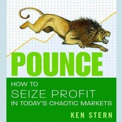 Pounce: How to Seize Profit in Todays Chaotic Markets Audiobook, by Ken Stern