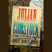 Julian Comstock: A Story of 22nd-Century America, by Robert Charles Wilson, Paul Doiron