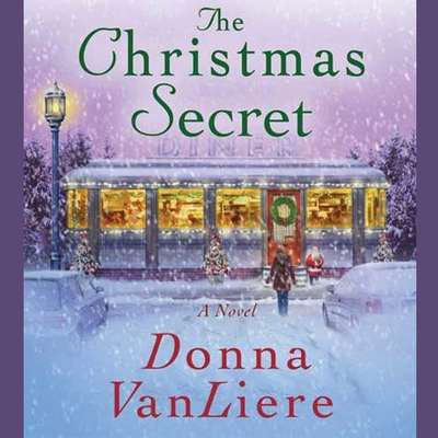 The Christmas Secret: A Novel Audiobook, by Donna VanLiere