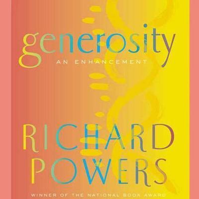 Generosity: An Enhancement Audiobook, by Richard Powers