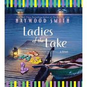 Ladies of the Lake: A Novel, by Haywood Smith
