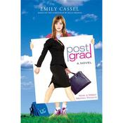 Post Grad: A Novel, by Emily Cassel