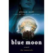 Blue Moon, by Alyson Noël