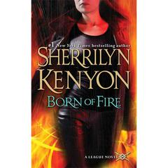 Born of Fire: The League: Nemesis Rising Audiobook, by Sherrilyn Kenyon