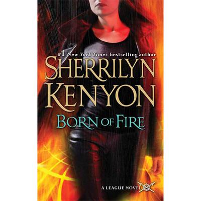 Born of Fire: The League: Nemesis Rising Audiobook, by