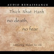 No Death, No Fear: Comforting Wisdom for Life Audiobook, by Thich Nhat Hanh