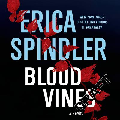 Blood Vines Audiobook, by Erica Spindler