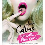 Poor Little Bitch Girl: Special Edition, by Jackie Collins