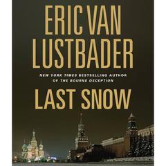 Last Snow Audiobook, by Eric Van Lustbader