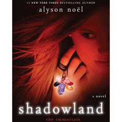 Shadowland: The Immortals Audiobook, by Alyson Noël
