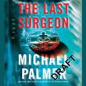 The Last Surgeon Audiobook, by Michael Palmer
