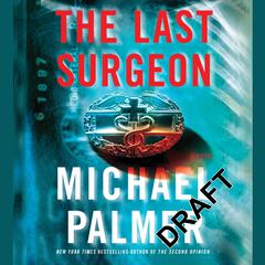 The Last Surgeon: A Novel Audiobook, by Michael Palmer