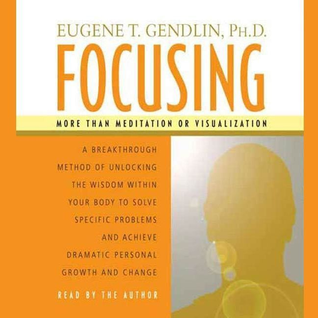 Printable Focusing: A Breakthrough Method of Unlocking the Wisdom Within Your Body to Solve Specific Problems and Achieve Dramatic Personal Growth and Change Audiobook Cover Art