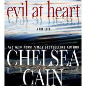 Evil at Heart Audiobook, by Chelsea Cain