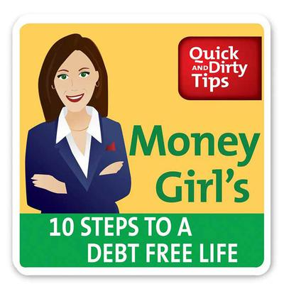 Money Girls 10 Steps to a Debt-Free Life Audiobook, by Laura D. Adams