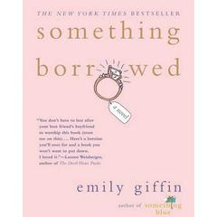 Something Borrowed: A Novel Audiobook, by Emily Giffin