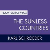 The Sunless Countries: Book Four of Virga, by Karl Schroeder
