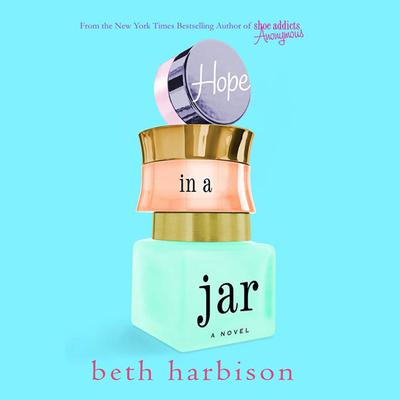 Hope in a Jar: A Novel Audiobook, by Beth Harbison