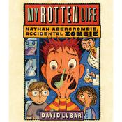 My Rotten Life Audiobook, by David Lubar
