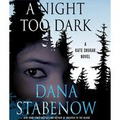 A Night Too Dark: A Kate Shugak Novel, by Dana Stabenow