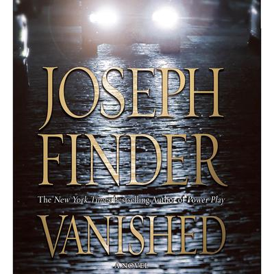 Vanished: A Nick Heller Novel Audiobook, by Joseph Finder