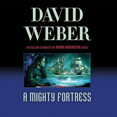 A Mighty Fortress: A Novel in the Safehold Series (#4) Audiobook, by David Weber
