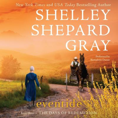 Eventide: The Days of Redemption Series, Book Three Audiobook, by Shelley Shepard Gray