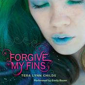 Forgive My Fins Audiobook, by Tera Lynn Childs