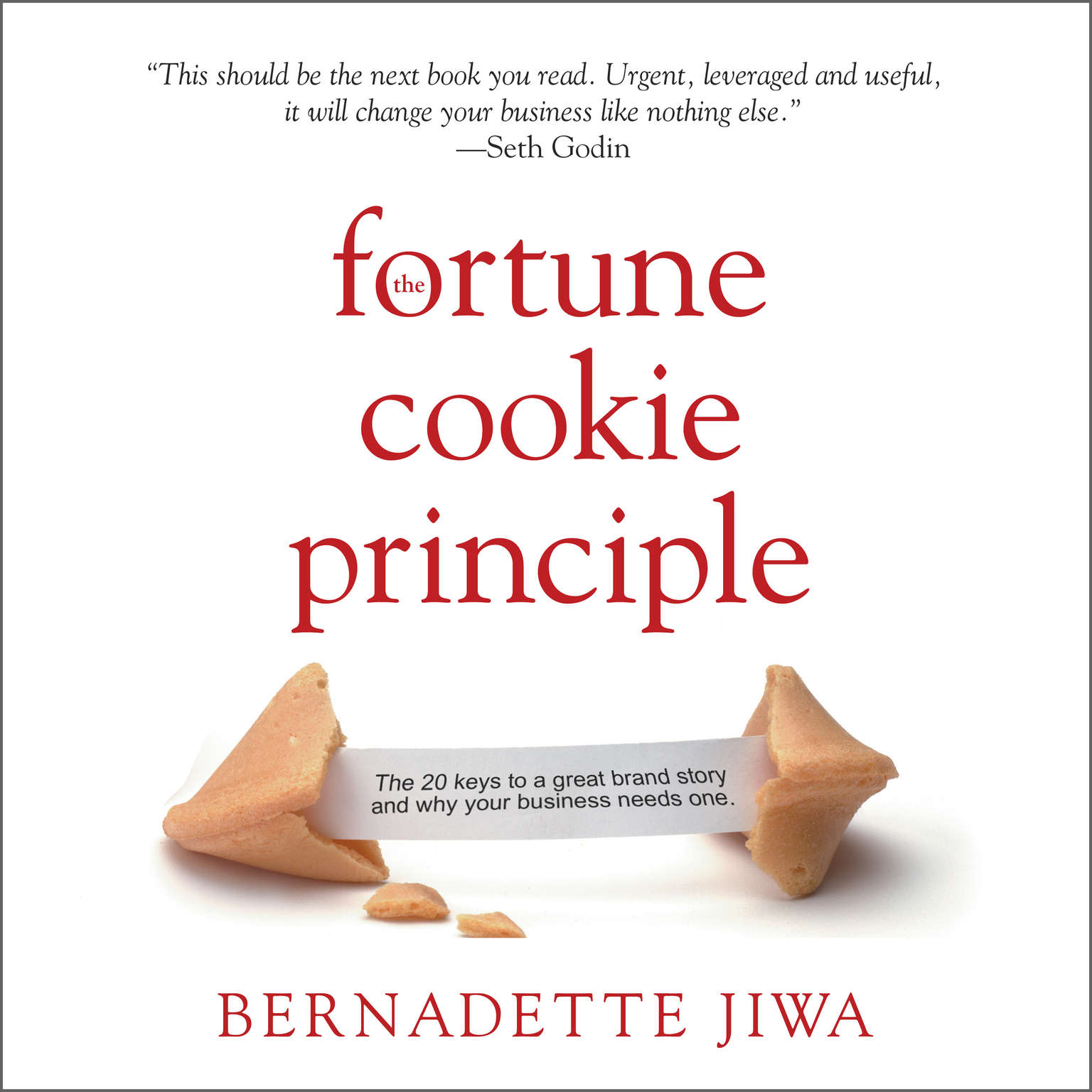 Printable The Fortune Cookie Principle: The 20 Keys to a Great Brand Story and Why Your Business Needs One Audiobook Cover Art
