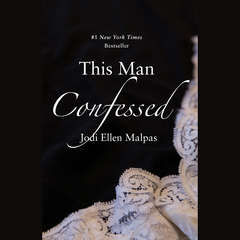 This Man Confessed Audiobook, by Jodi Ellen Malpas