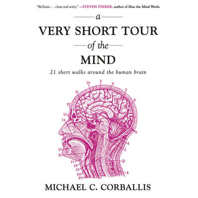 A Very Short Tour of the Mind: 21 Short Walks Around the Human Brain Audiobook, by Michael Corballis