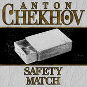 The Safety Match, by Anton Chekhov