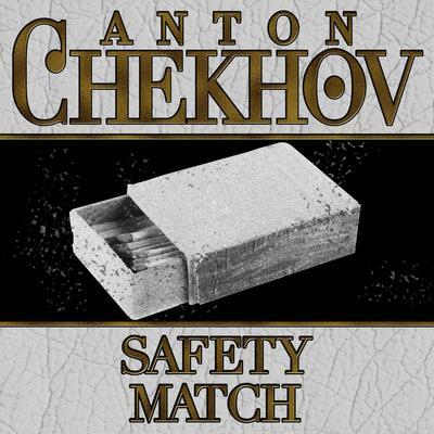 The Safety Match Audiobook, by Anton Chekhov