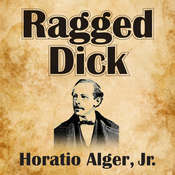 Ragged Dick, by Horatio Alger
