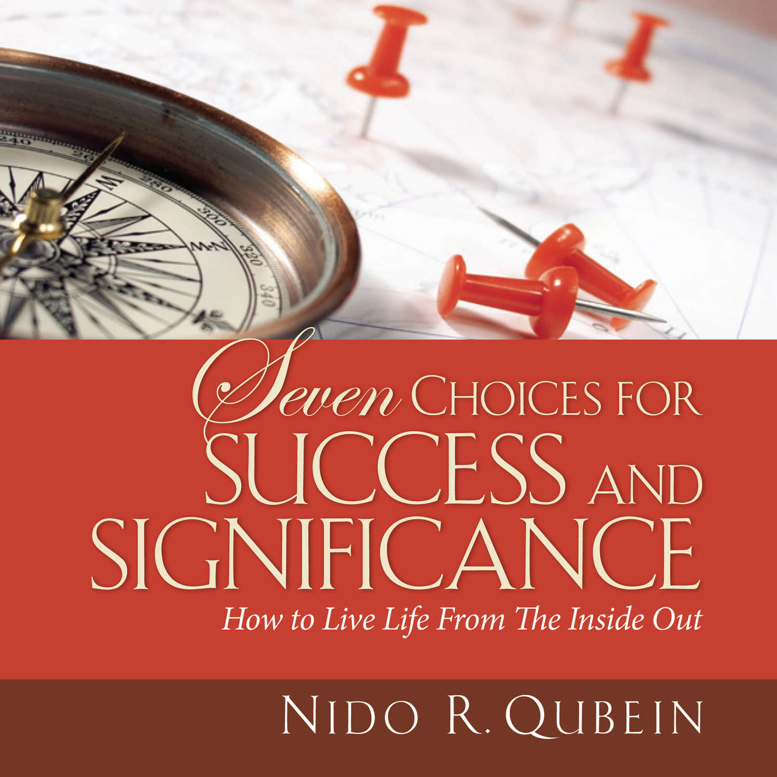 Printable Seven Choices for Success and Significance: How to Live Life from the Inside Out Audiobook Cover Art