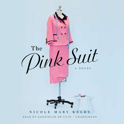 The Pink Suit: A Novel Audiobook, by Nicole Mary Kelby