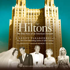 The Hiltons: The True Story of an American Dynasty Audiobook, by J. Randy Taraborrelli