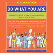 Do What You Are: Discover the Perfect Career for You Through the Secrets of Personality Type Audiobook, by Paul D. Tieger, Barbara Barron, Kelly Tieger