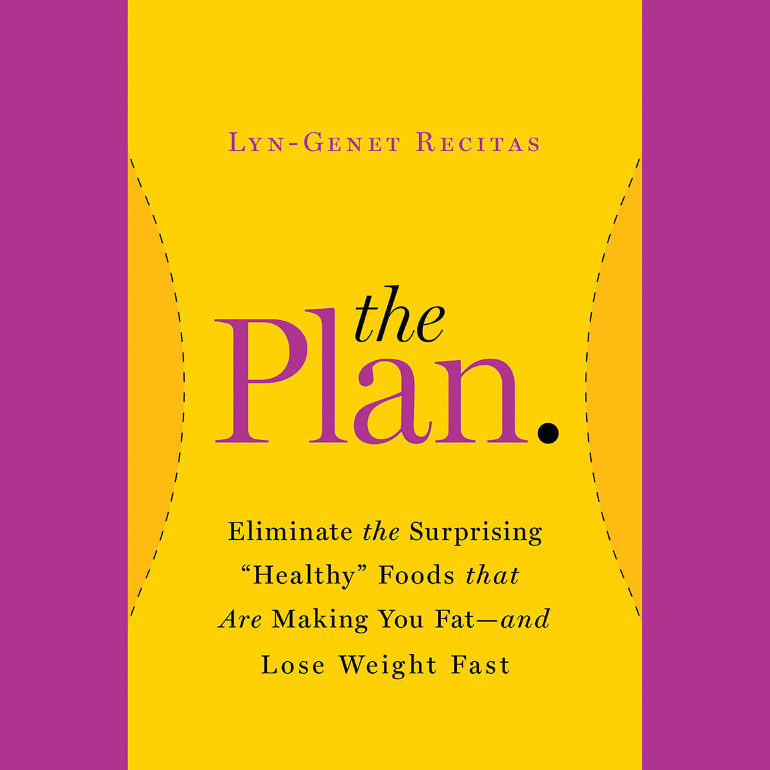 "Printable The Plan: Eliminate the Surprising ""Healthy"" Foods That Are Making You Fat—and Lose Weight Fast Audiobook Cover Art"