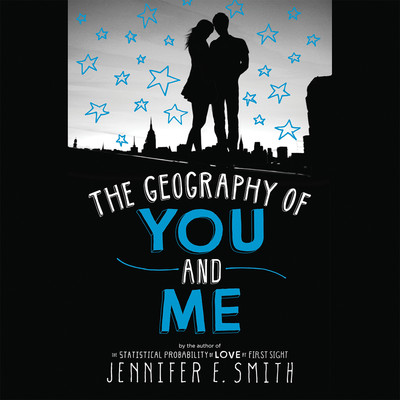 The Geography of You and Me Audiobook, by Jennifer E. Smith