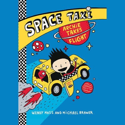 Space Taxi: Archie Takes Flight Audiobook, by Wendy Mass