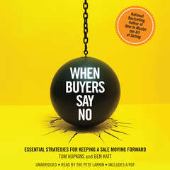 When Buyers Say No: Essential Strategies for Keeping a Sale Moving Forward Audiobook, by Ben Katt, Tom Hopkins
